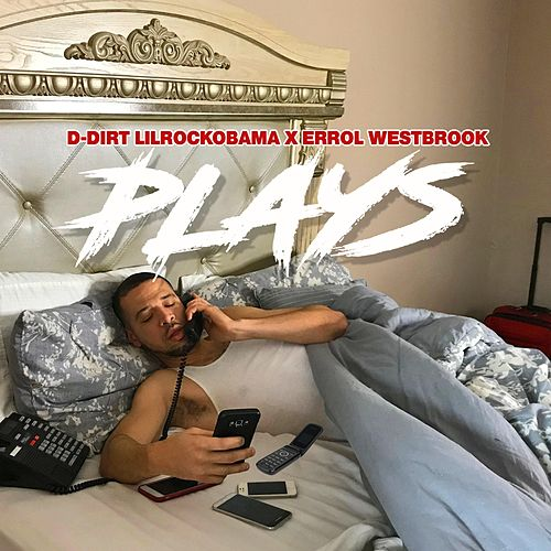 Plays by D-Dirt LilRockObama