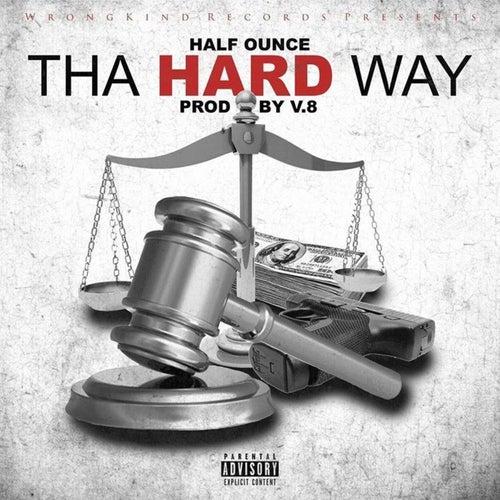 Tha Hard Way von Half Ounce
