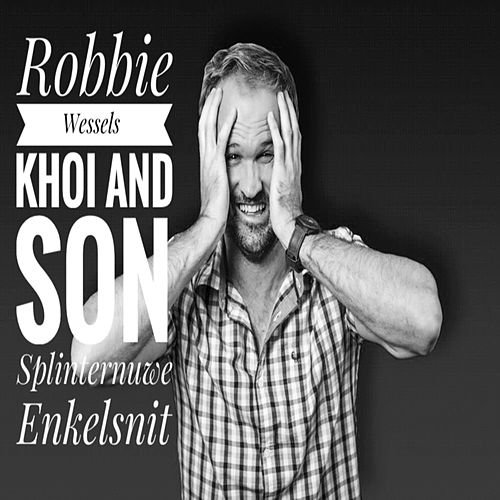 Khoi and Son by Robbie Wessels