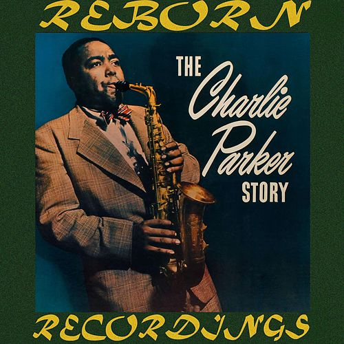 The Charlie Parker Story (HD Remastered) de Charlie Parker