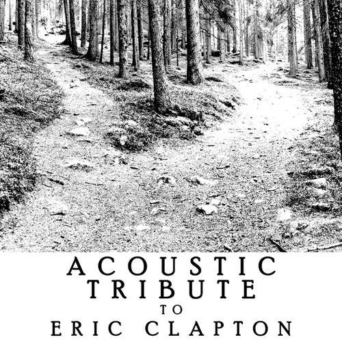 Acoustic Tribute to Eric Clapton de Guitar Tribute Players