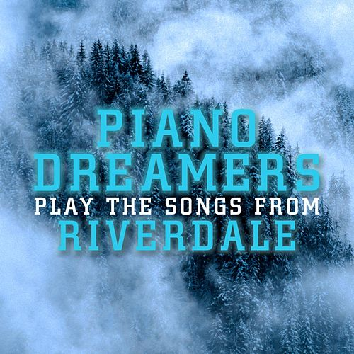 Piano Dreamers Perform the Music from Riverdale de Piano Dreamers
