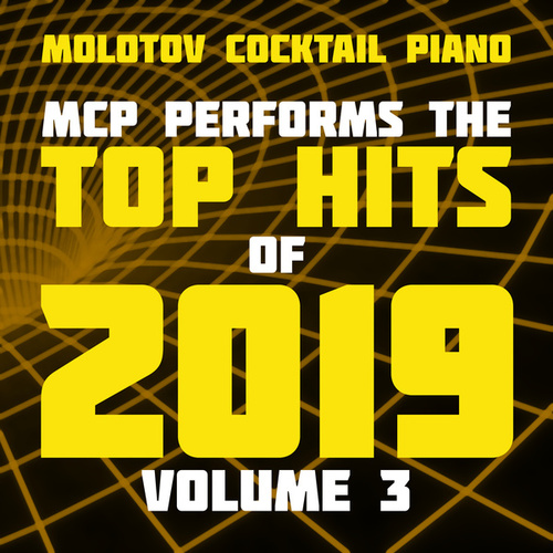 MCP Top Hits of 2019, Vol. 3 de Molotov Cocktail Piano