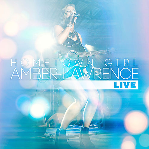 Hometown Girl (Live) by Amber Lawrence