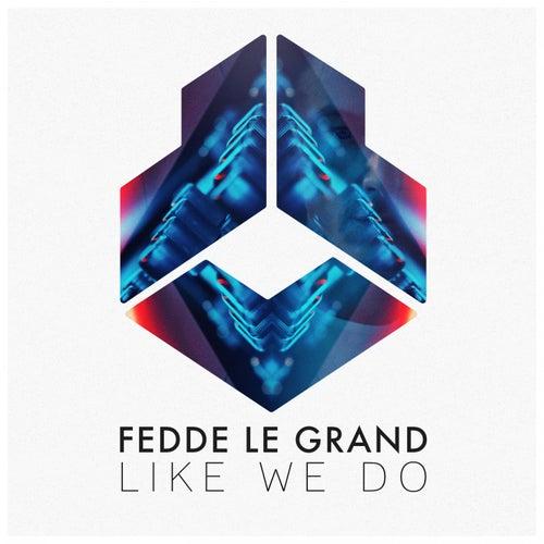 Like We Do von Fedde Le Grand