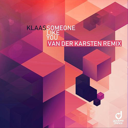 Someone Like You (Van Der Karsten Remix) von Klaas