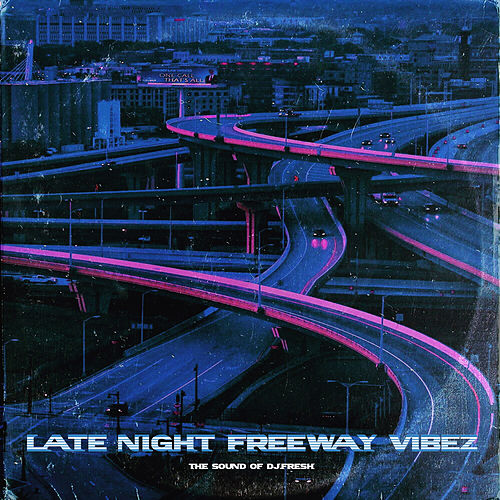 Late Night Freeway Vibez, Vol. 1 by DJ.Fresh