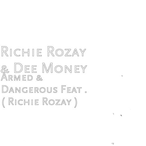 Armed & Dangerous von Richie Rozay