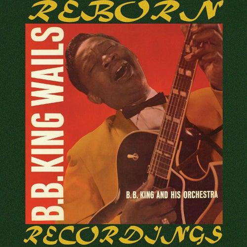 B.B. King Wails (HD Remastered) de B.B. King