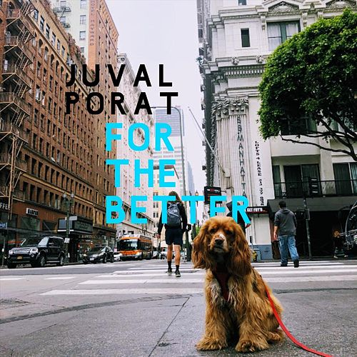 For the Better by Juval Porat