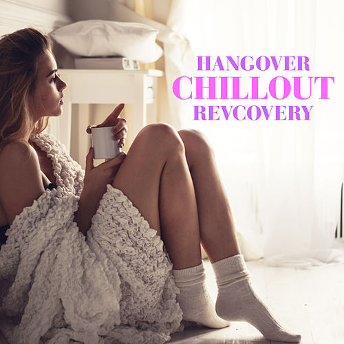 Hangover Chillout Revcovery von Various Artists