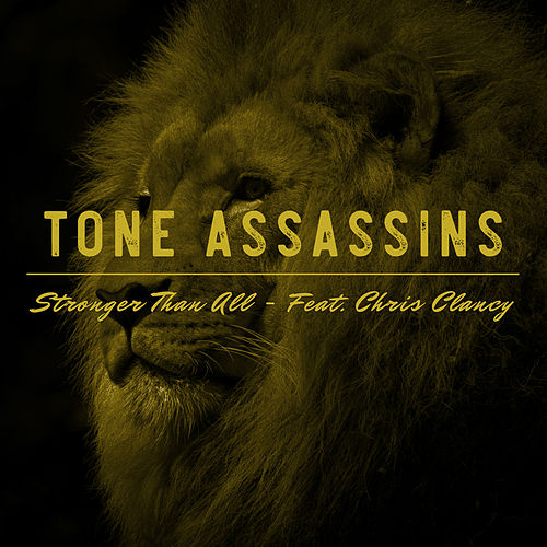 Stronger Than All (feat. Chris Clancy) de Tone Assassins