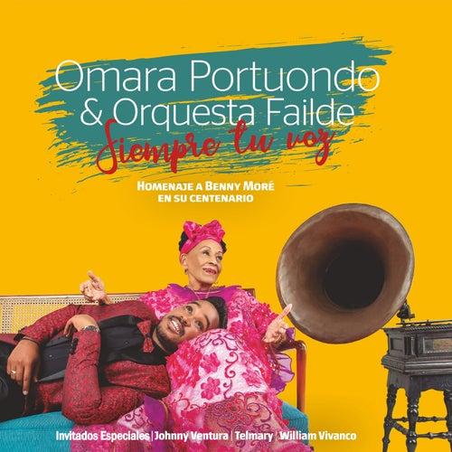 Siempre Tu Voz: Homenaje a Benny Moré en Su Centenario de Omara Portuondo