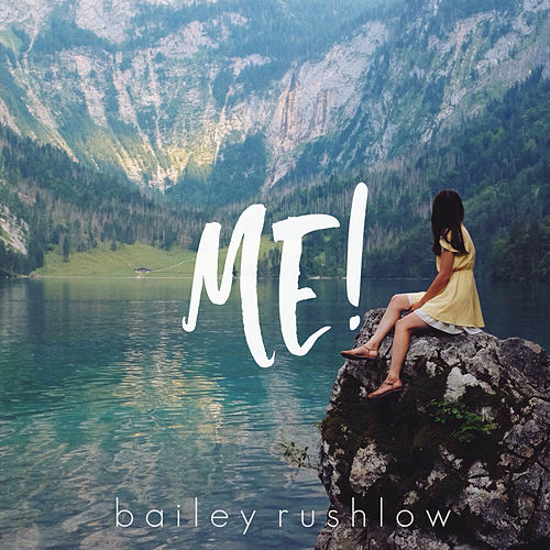 ME! (Acoustic) by Bailey Rushlow