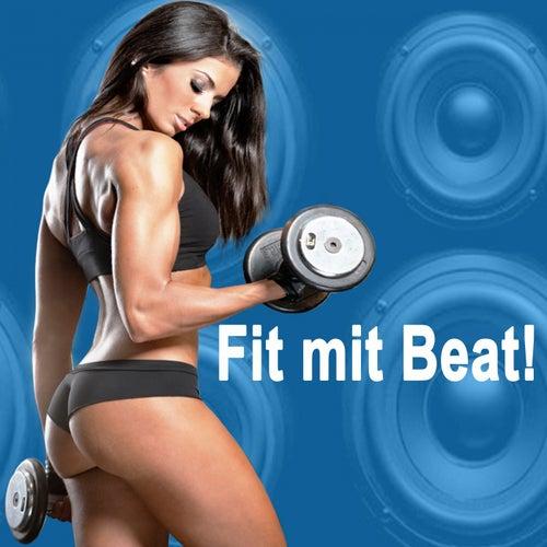 Fit mit Beat - Die Besten Gym Musik für eine kraftvolle und motivierende Fitness, Cardio, Aerobics, Po, Abs, Bodybuilding, Brust Workout Program von Various Artists