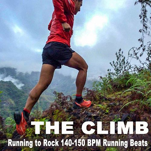 The Climb (Running to Rock 140-150 Bpm Running Beats) Your Sprint Running Jogging Playlist de Various Artists