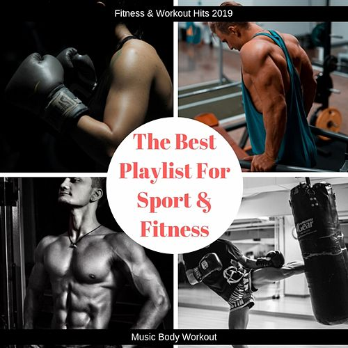 The Best Playlist for Sport & Fitness (Music Body Workout) by The Fitness