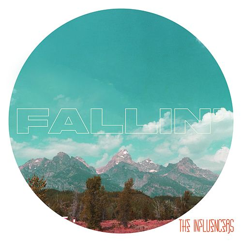 Fallin' by The Influencers