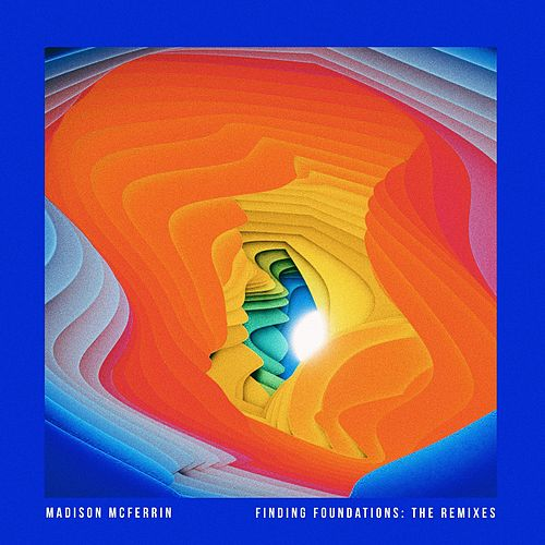 Finding Foundations: The Remixes by Madison McFerrin