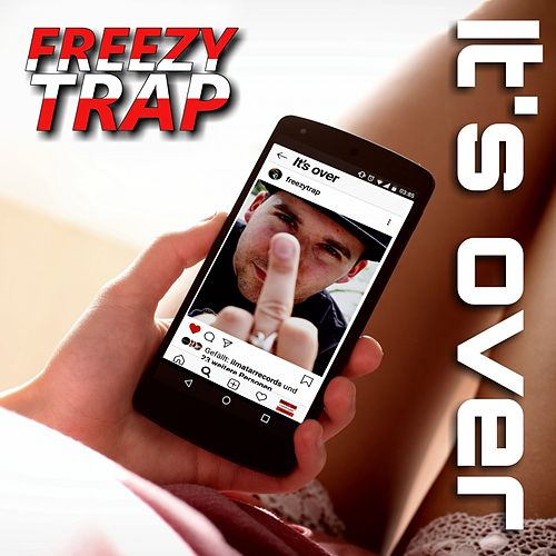 It's Over by Freezy Trap