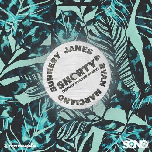 Shorty (Sammy Porter Remix) von Sunnery James & Ryan Marciano