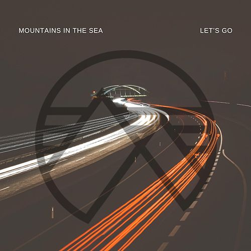 Let's Go by Mountains in the Sea
