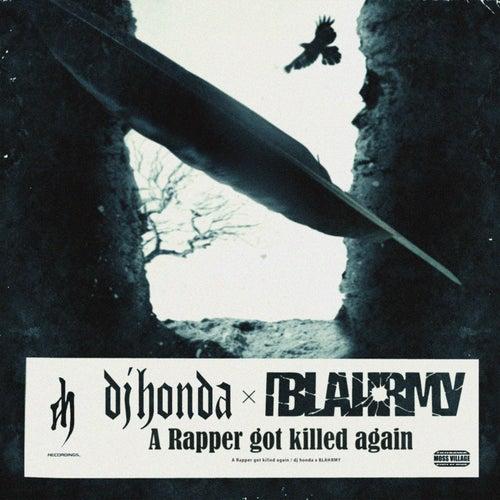 A Rapper got killed again von DJ Honda