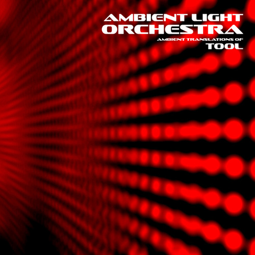 Ambient Translations of Tool by Ambient Light Orchestra