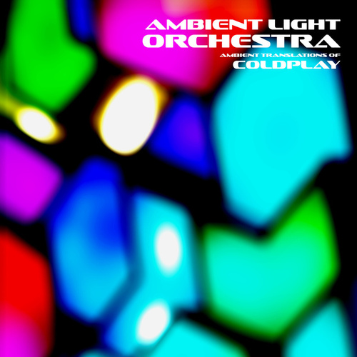 Ambient Translations of Coldplay by Ambient Light Orchestra