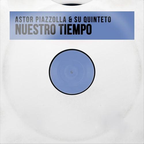 Nuestro Tiempo von Astor Piazzolla