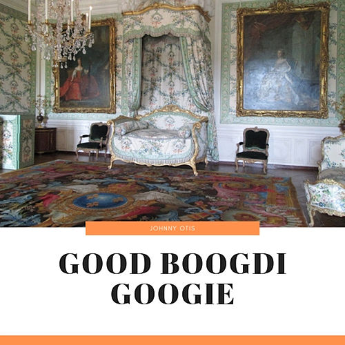 Good Boogdi Googie von Various Artists