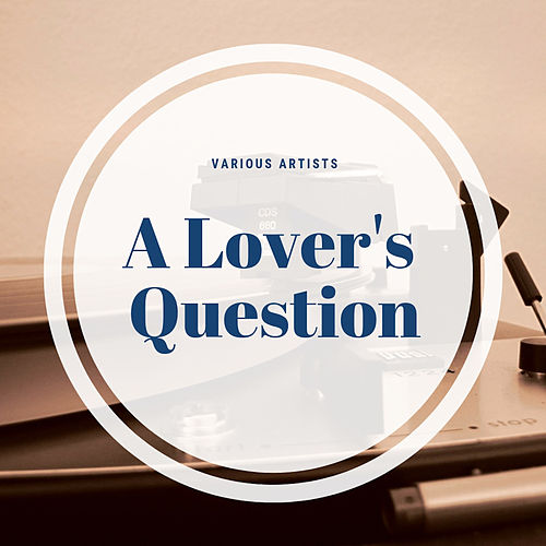 A Lover's Question van Various Artists