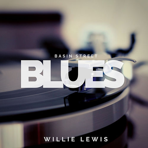 Basin Street Blues (Jazz) de Willie Lewis