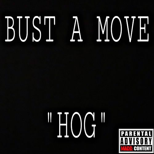 Bust a Move de Hog