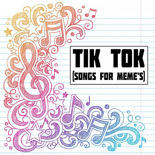 Tik Tok (Songs for Meme's) von Various Artists