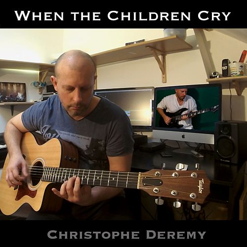 When the Children Cry de Christophe Deremy
