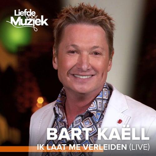 Ik Laat Me Verleiden (Live Uit Liefde Voor Muziek) by Bart Kaëll