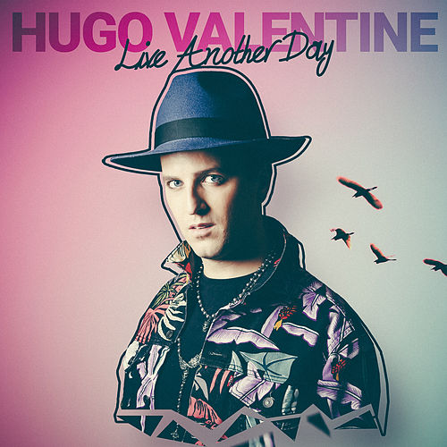 Live Another Day by Hugo Valentine