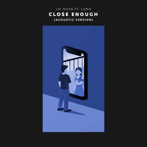 Close Enough (Acoustic Version) by Jai Nova
