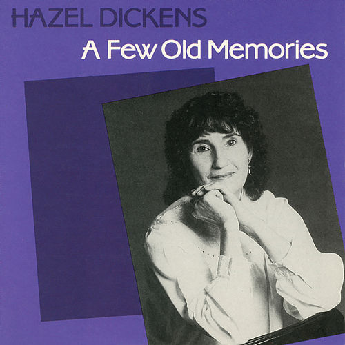 A Few Old Memories de Hazel Dickens