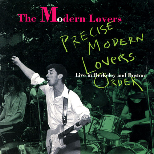 Precise Modern Lovers Order (Live In Berkeley And Boston) by The Modern Lovers