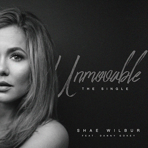 Unmovable by Shae Wilbur