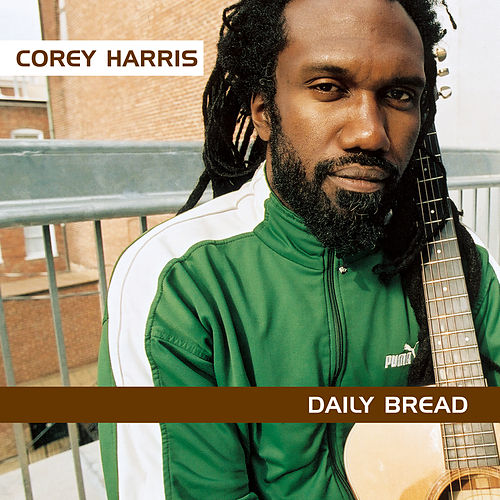 Daily Bread by Corey Harris
