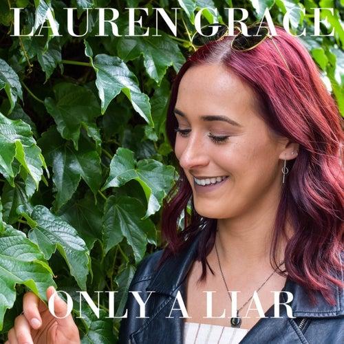 Only a Liar von Lauren Grace