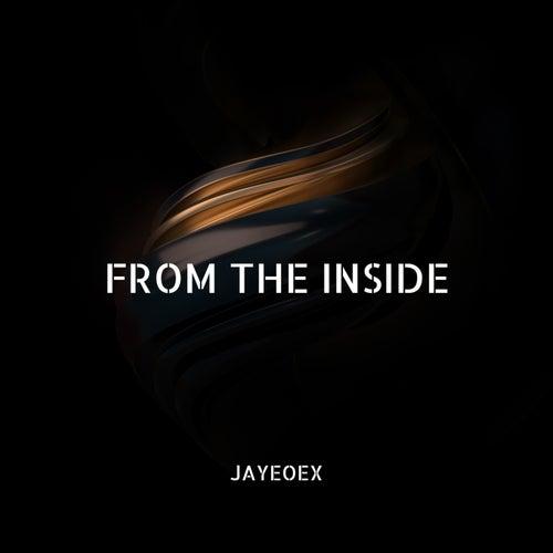From The Inside van Jayeoex