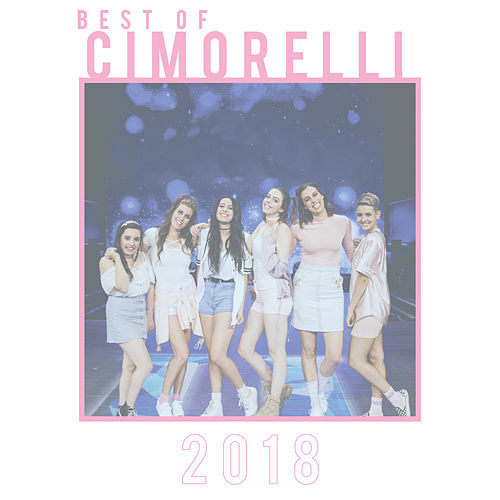 Best of 2018 by Cimorelli