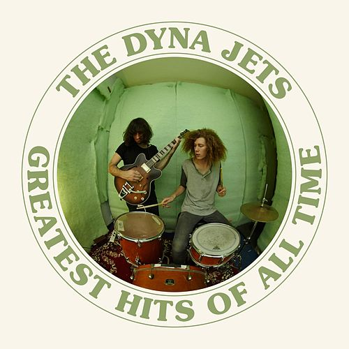 Greatest Hits of All Time by The Dyna Jets