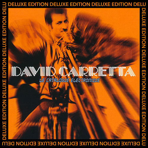Le catalogue électronique (Deluxe Edition) de David Carretta