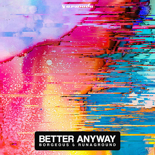Better Anyway by Borgeous