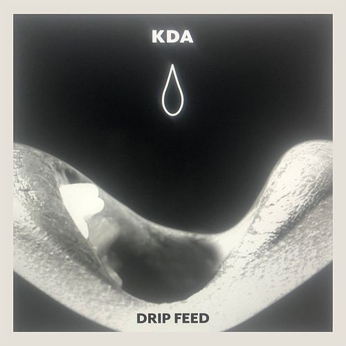 Drip Feed by KDA